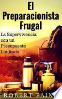 Libro de El Preparacionista Frugal   La Supervivencia Con Un Presupuesto Limitado