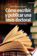 Libro de Cómo Escribir Y Publicar Una Tesis Doctoral