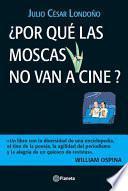 Libro de ¿por Qué Las Moscas No Van A Cine ?