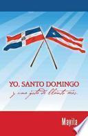 Libro de Yo, Santo Domingo Y Una Gota De Llanto Mas.