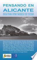 Libro de Pensando En Alicante. Ideas Para Otro Modelo De Ciudad
