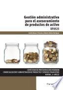 Libro de Uf0525   Gestión Administrativa Para El Asesoramiento De Productos De Activo