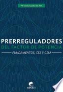 Libro de Prerreguladores Del Factor De Potencia: Fundamentos, Cee Y Cem