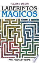 Libro de Mandalas: Laberintos Mágicos Para Meditar Y Pintar