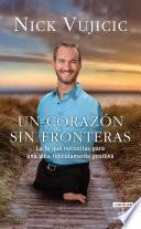 Libro de Un Corazón Sin Fronteras. La Fe Que Necesitas Para Una Vida Ridiculamente Positiva