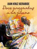 Libro de Doce Preguntas A Un Piano