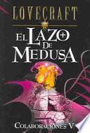 Libro de El Lazo De Medusa