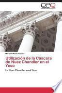 Libro de Utilización De La Cáscara De Nuez Chandler En El Yeso