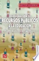 Libro de La Asignación De Recursos Públicos A La Educación
