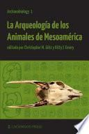 Libro de La Arqueologia De Los Animales De Mesoamerica