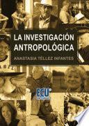 Libro de La Investigación Antropológica