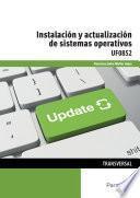 Libro de Uf0852   Instalación Y Actualización De Sistemas Operativos