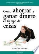 Libro de CÓmo Ahorrar Y Ganar Dinero En Tiempos De Crisis