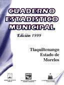 Libro de Tlaquiltenango Estado De Morelos. Cuaderno Estadístico Municipal 1999