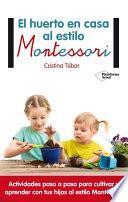 Libro de El Huerto En Casa Al Estilo Montessori