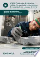 Libro de Preparación De Máquinas, Equipos Y Herramientas En Operaciones De Mecanizado Por Arranque De Viruta. Fmeh0109
