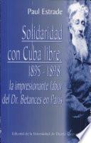 Libro de Solidaridad Con Cuba Libre, 1895 1898