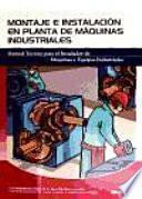Libro de Manual Tecnico Para El Instalador De Maquinas Y Equipos Industriales