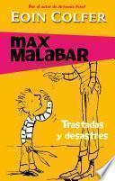 Libro de Trastadas Y Desastres (max Malabar 3)