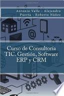 Libro de Curso De Consultoría Tic. Gestión, Software Erp Y Crm