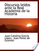 Libro de Discursos Leasdos Ante La Real Academia De La Historia