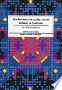 Libro de Una Aproximación A La Institución Notarial En Cantabria