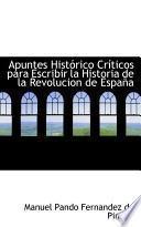 Libro de Apuntes Historico Cristicos Para Escribir La Historia De La Revolucion De Espana