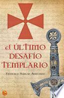 Libro de El último Desafío Templario