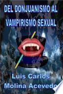 Libro de Del Donjuanismo Al Vampirismo Sexual