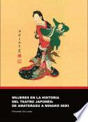 Libro de Mujeres En La Historia Del Teatro Japones: De Amaterasu A Minako Seki