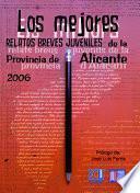 Libro de Los Mejores Relatos Breves Juveniles De La Provincia De Alicante 2006