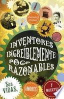 Libro de Inventores Increíblemente Poco Razonables; Sus Vidas, Amores Y Muertes