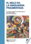 Libro de El Siglo Xx: La Vanguardia Fragmentada