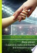Libro de Imamá, Gracias! – El Papel De Las Madres En El Desarrollo De La Excelencia En El Deporte