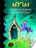 Libro de ¡perro Ladrador, Lío Asegurado! (bat Pat 24)
