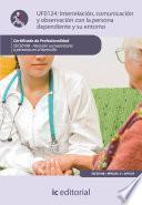 Libro de Interrelación, Comunicación Con La Persona Dependiente Y Su Entorno. Sscs0108