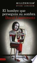 Libro de El Hombre Que Perseguía Su Sombra (serie Millennium 5) Edición Cono Sur