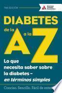 Libro de Diabetes De La A A La Z (diabetes A To Z)
