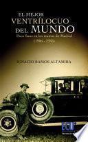 Libro de El Mejor Ventrílocuo Del Mundo. Paco Sanz En Los Teatros Madrileños (1906 1935)