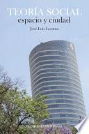 Libro de Teoría Social, Espacio Y Ciudad
