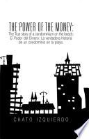 Libro de The Power Of Money: The True Story Of A Condominium On The Beach / El Poder Del Dinero: La Verdadera Historia De Un Condominio En La Playa.