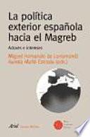 Libro de La Política Exterior Española Hacia El Magreb