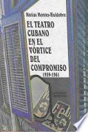 Libro de El Teatro Cubano En El Vórtice Del Compromiso, 1959 1961