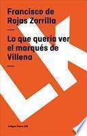 Libro de Lo Que Quería Ver El Marqués De Villena