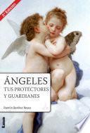 Libro de Ángeles, Tus Protectores Y Guardianes 2aed