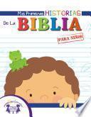 Libro de Mis Primeras Historias De La Biblia Para Ni?os