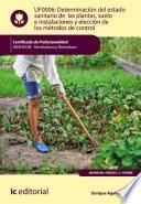 Libro de Determinación Del Estado Sanitario De Las Plantas, Suelo E Instalaciones Y Elección De Los Métodos De Control. Agah0108   Horticultura Y Floricultura