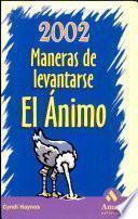 Libro de 2002 Maneras De Levantarse El Animo
