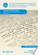 Libro de Implementación E Integración De Elementos Software Con Tecnologías Basadas En Componentes. Ifct0609