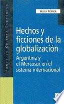 Libro de Hechos Y Ficciones De La Globalización